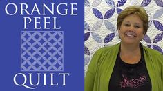 The Orange Peel Quilt: Easy Quilting Tutorial with Jenny Doan of Missour...