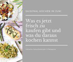 Saisonal kochen im Juni: Was es jetzt frisch zu kaufen gibt und was du daraus kochen kannst. Mein Saisonkalender inkl. 33 Rezepten!  #rezept #saison #saisonkalender #juni #kochen #backen