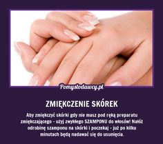 PROSTY TRIK NA ZMIĘKCZENIE SKÓREK PRZY PAZNOKCIACH! Beauty Nails, Diy Beauty, Manicure And Pedicure, Good Advice, Health And Beauty, Life Hacks, Hair Makeup, Skin Care, Tips