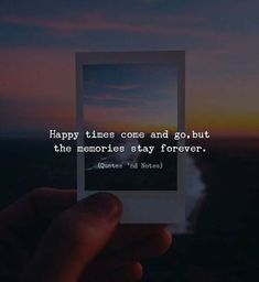 Positive Quotes : Happy times come and ho. - Hall Of Quotes Happy Times Quotes, Happy Memories Quotes, Bff Quotes, Friendship Quotes, Wisdom Quotes, Words Quotes, Sayings, Timing Quotes, My Diary Quotes