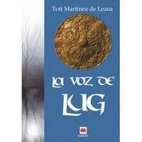 El gusano lector: La Voz de Lug. El origen de los Astures de Toti Ma...