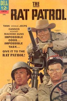 """Chris on the cover of """"The Rat Patrol"""" book series with co-stars (l) Justin Tarr and (r) Lawrence Casey. Vintage Comic Books, Vintage Tv, Vintage Jeep, The Rat Patrol, War Comics, Old Shows, Great Tv Shows, Old Tv, Comic Book Covers"""