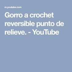 Gorro a crochet reversible punto de relieve. - YouTube