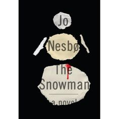 """Jo Nesbo The Snowman The 7th book in the """"Harry Hole"""" series by Jo Nesbo. This book was awesome. I can't wait to read the others."""