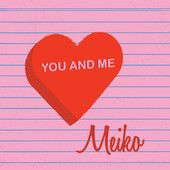 Music Entertainment – The Music Entertainment of the 21st Century! » You and Me – EP – Meiko