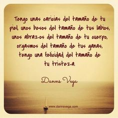 Palabras de Amor y de Aliento ❤ Danns Vega. #amor #love For more pin & follow @Sonvima