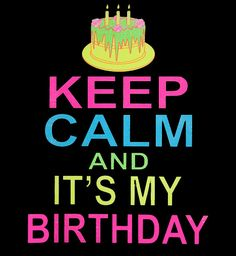 Keep Calm and It's My Birthday T-Shirt