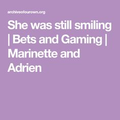 She was still smiling   Bets and Gaming   Marinette and Adrien