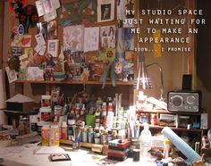 """""""My studio space just waiting for me to make an appearance..."""""""