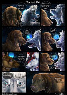 The Last WOLF drawn by: LuckasK I finally got some time tofinishthis page, it'll probably take some time for the next one, but I hope you enjoy. If anyone wonders why theres a moon behi...