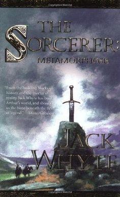 The Sorcerer: Metamorphosis (Camulod Chronicles, #6)