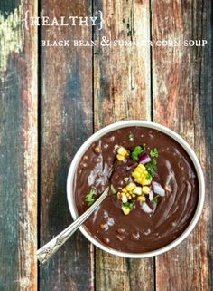 a super easy and smooth black bean soup with fresh summer corn - very healthy and so delicious!!