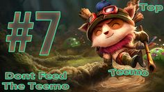 #7 | Dont FEED the Teemo | Top