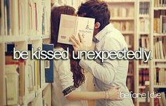 UNEXPECTED KISSES ARE THE BEST EVER!