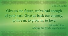 Michael Collins quote, Give us the future