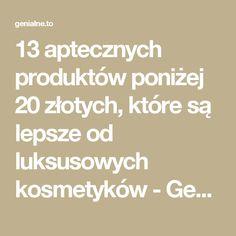 13 aptecznych produktów poniżej 20 złotych, które są lepsze od luksusowych kosmetyków - Genialne