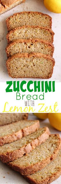 ... old zucchini bread recipe into something special by adding lemon zest