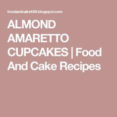 ALMOND AMARETTO CUPCAKES | Food And Cake Recipes