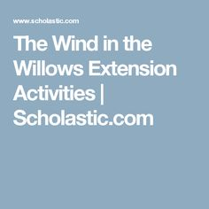 The Wind in the Willows Extension Activities | Scholastic.com