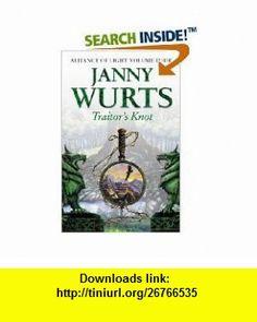 TRAITORS KNOT (0000001345285) JANNY WURTS ,   ,  , ASIN: B001EDGLZK , tutorials , pdf , ebook , torrent , downloads , rapidshare , filesonic , hotfile , megaupload , fileserve