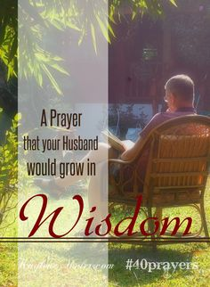 A prayer that your husband will seek wisdom & pursue it.