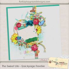 The Sweet Life quick page freebie from Tracy Martin #scrapbook #digiscrap #scrapbooking #digifree #scrap