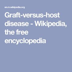 Graft-versus-host disease - Wikipedia, the free encyclopedia