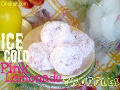 ~Ice Cold Pink Lemonade Truffles!