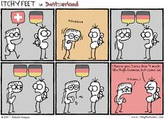 swiss people really don't like speaking high german, they prefer english (do we really? I guess I do...)