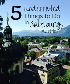 5 Underrated Things to Do in Salzburg, Austria