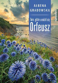 Okładka książki Tam, gdzie urodził się Orfeusz