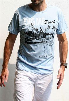 DIG ME BEACH t-shirt.  As in the beach where the Ironman World Championships begin.  Kona, Hawaii