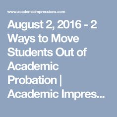 August 2, 2016 - 2 Ways to Move Students Out of Academic Probation | Academic Impressions