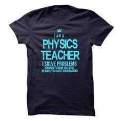 I am a Physics Teacher T Shirts, Hoodies. Get it now ==► https://www.sunfrog.com/LifeStyle/I-am-a-Physics-Teacher-33142820-Guys.html?41382
