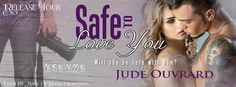 VampyreLady's Cover Reveals, Blog Tours, New Releases & All Things Bookish: SAFE TO LOVE Release Tour