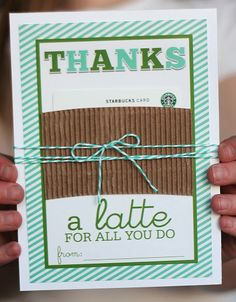 "Ms. Teacher Appreciation Gift:  Use the free printable and follow the simple tutorial for eighteen25s ""Thanks a Latte"" coffee shop gift card holder."