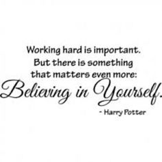 You should always believe in your self!