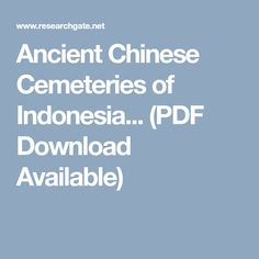Ancient Chinese Cemeteries of Indonesia... (PDF Download Available)