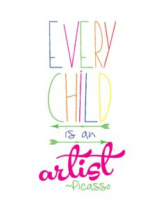 FREE Every Child Is An Artist Printable! Make it wall art, a treat bag, and more! Great for homeschoolers, or art teachers!