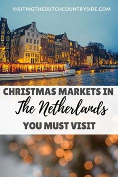 Visit the best Dutch Christmas markets in The Netherlands, Holland & Amsterdam with tips from a Dutch local. Add these to your winter itinerary! Amsterdam Christmas, Best Christmas Markets, Christmas Markets Europe, Christmas Travel, Holiday Travel, Winter Christmas, Amsterdam Winter, Christmas In Holland, Christmas Trips