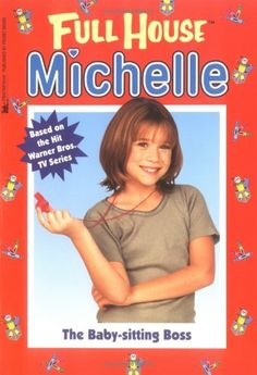 Full House Collection * Fiction ~ Michelle = The Baby-Sitting Boss - 1999