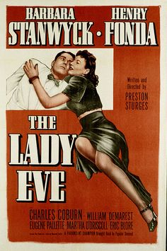 """""""The Lady Eve"""", screwball comedy film by Preston Sturges (USA, 1941)...love the soundtrack, too...variations on """"The Wind and the Rain in Your Hair"""" great stuff !"""