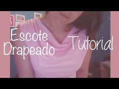 ♥Tutorial Escote Drapeado☁ - YouTube