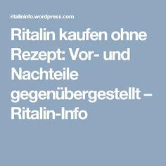 Ritalin kaufen ohne Rezept: Vor- und Nachteile gegenübergestellt – Ritalin-Info