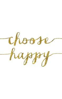 choose happy.