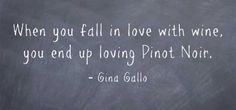 – The Armchair Sommelier Pinot Noir, Chalkboard Quotes, Falling In Love, Art Quotes, Wednesday, Wine, Words, Infatuation, Horse