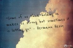 Strength is Letting Go.