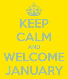 Keep Calm and Welcome January, ready for a new me new year! Keep Calm Posters, Keep Calm Quotes, Hello January, January 2016, Prayer Partner, Keep Calm Signs, Happy New Year 2014, Months In A Year, 1 Year