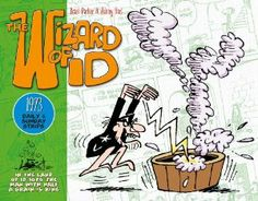 The Wizard of Id: The Dailies & Sundays - 1973 by Brant Parker. $12.24. 224 pages. Publisher: Titan Books (September 24, 2013)