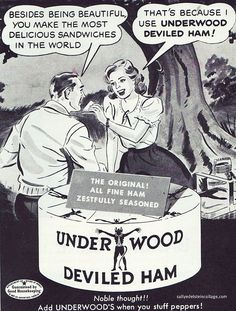 A Ham Handed Compliment  Underwood Deviled Ham Ad 1950 #vintage #advertising #sexist #sexist ads #vintage ads # old ads #1950s
